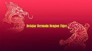 Dragon Tiger Permainan Judi Online Pencetak Uang